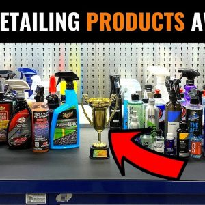2019 CAR DETAILING PRODUCTS AWARDS !!!