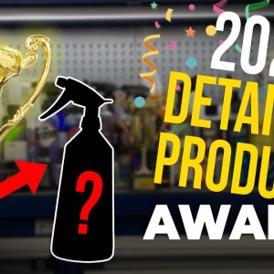 2020 CAR DETAILING PRODUCTS AWARDS !!!