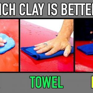 Clay Bar vs Clay Towel vs Clay Mitt : What is the best ??