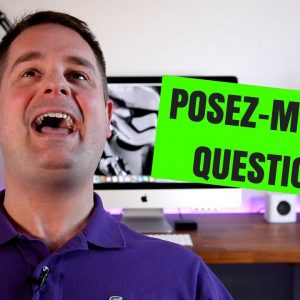 POSEZ-MOI VOS QUESTIONS !!!