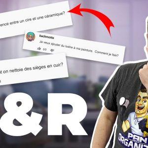 Q&R #4: JE RÉPONDS À VOS QUESTIONS DE DETAILING !!