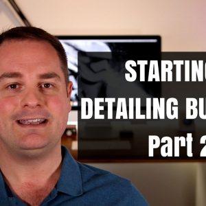 STARTING AN AUTO DETAILING BUSINESS !! (PART 2)