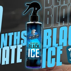 The Last Coat Black Ice 9 months update! Is it still working?