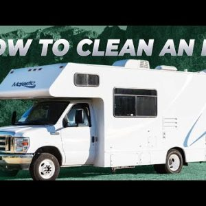 How to clean an RV : Interior & Exterior
